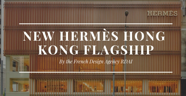 studio rdai Hong Kong Welcomes New Hermès Store by Studio RDAI New Herm  s Hong Kong Flagship